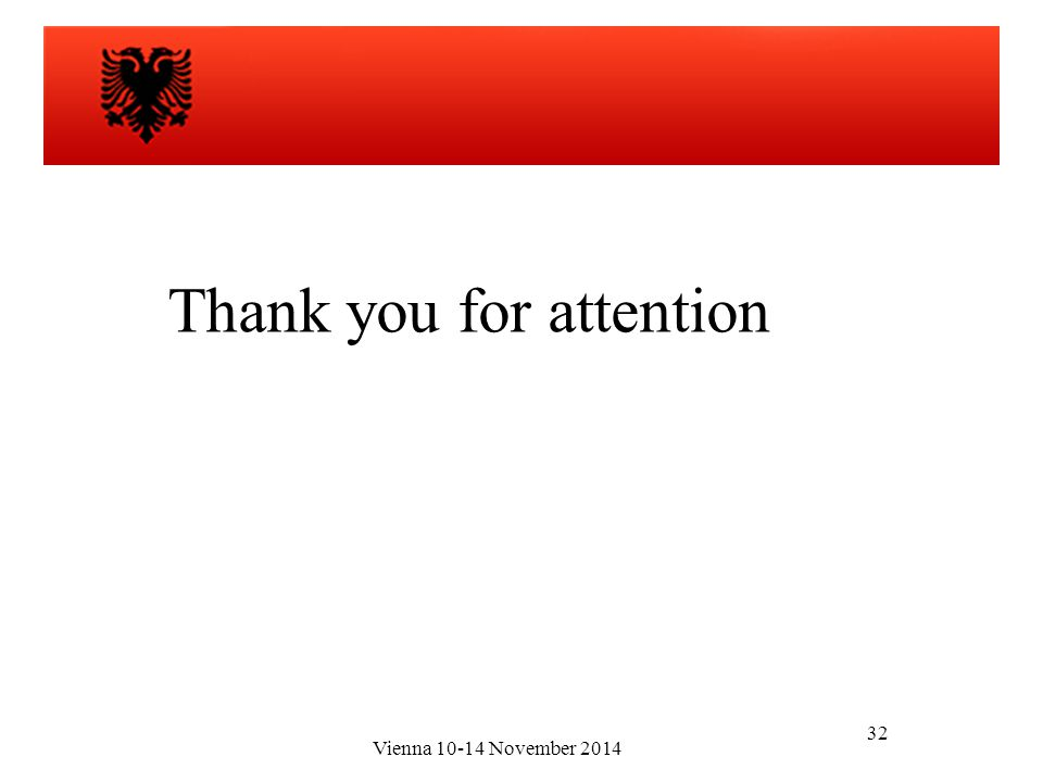 32 Thank you for attention Vienna 10-14 November 2014