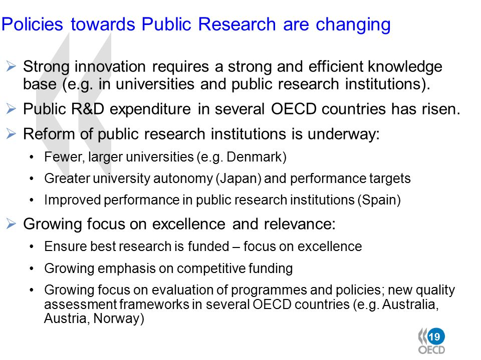 19 Policies towards Public Research are changing  Strong innovation requires a strong and efficient knowledge base (e.g. in universities and public r