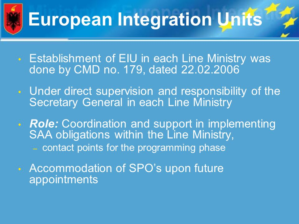 European Integration Units Establishment of EIU in each Line Ministry was done by CMD no.