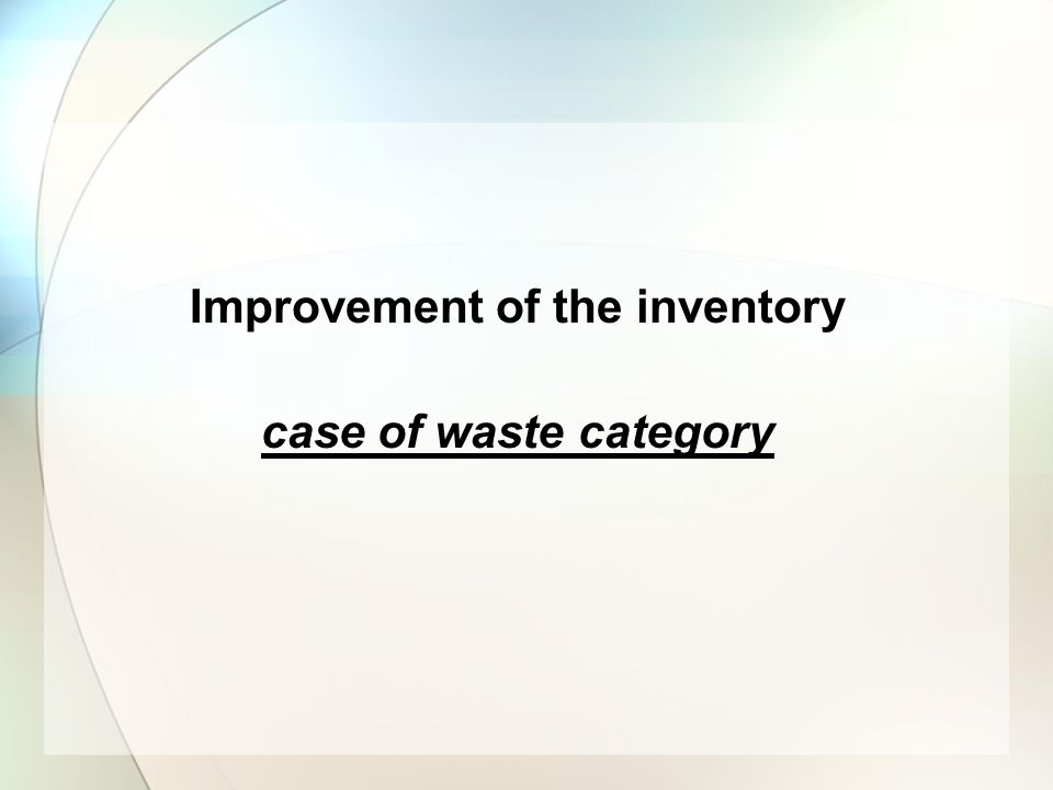 Improvement of the inventory case of waste category