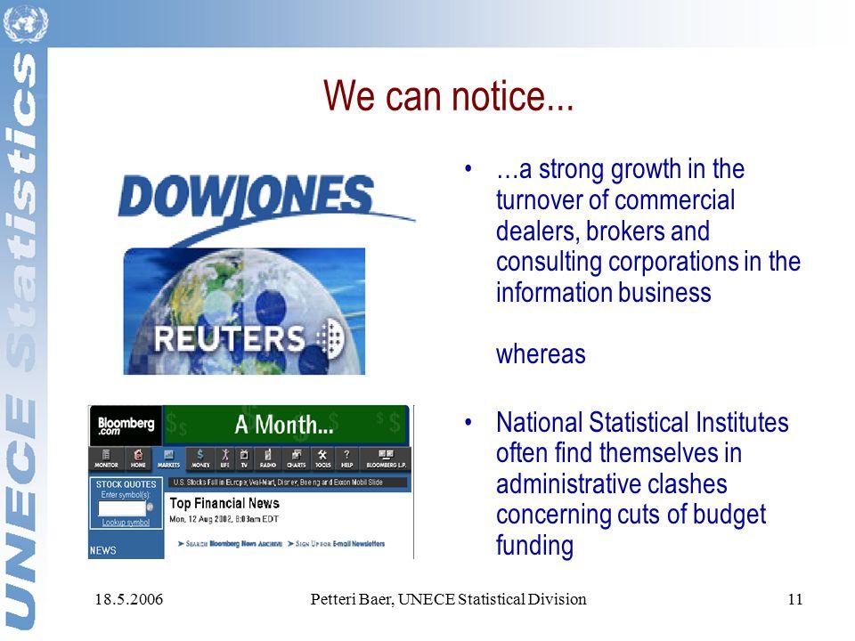 18.5.2006Petteri Baer, UNECE Statistical Division11 We can notice...