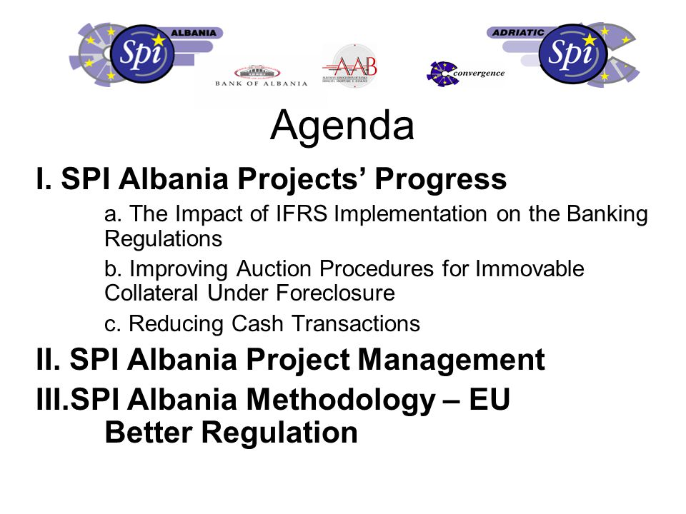 a. The Impact of IFRS Implementation on the Banking Regulations I. SPI Albania Projects' Progress
