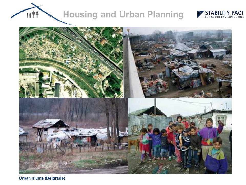 Housing and Urban Planning Urban slums (Belgrade) Unplanned settlements (Sarajevo / Podgorica) & illegal electricity connectionPublic resistance / participation (Albania)