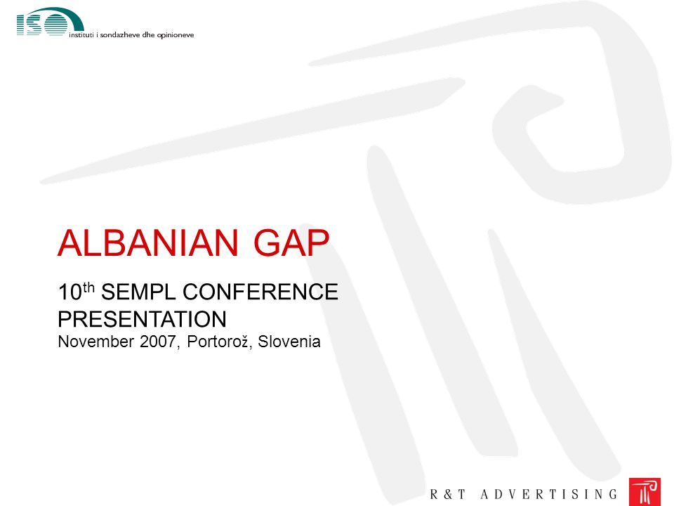 ALBANIAN GAP 10 th SEMPL CONFERENCE PRESENTATION November 2007, Portoro ž, Slovenia