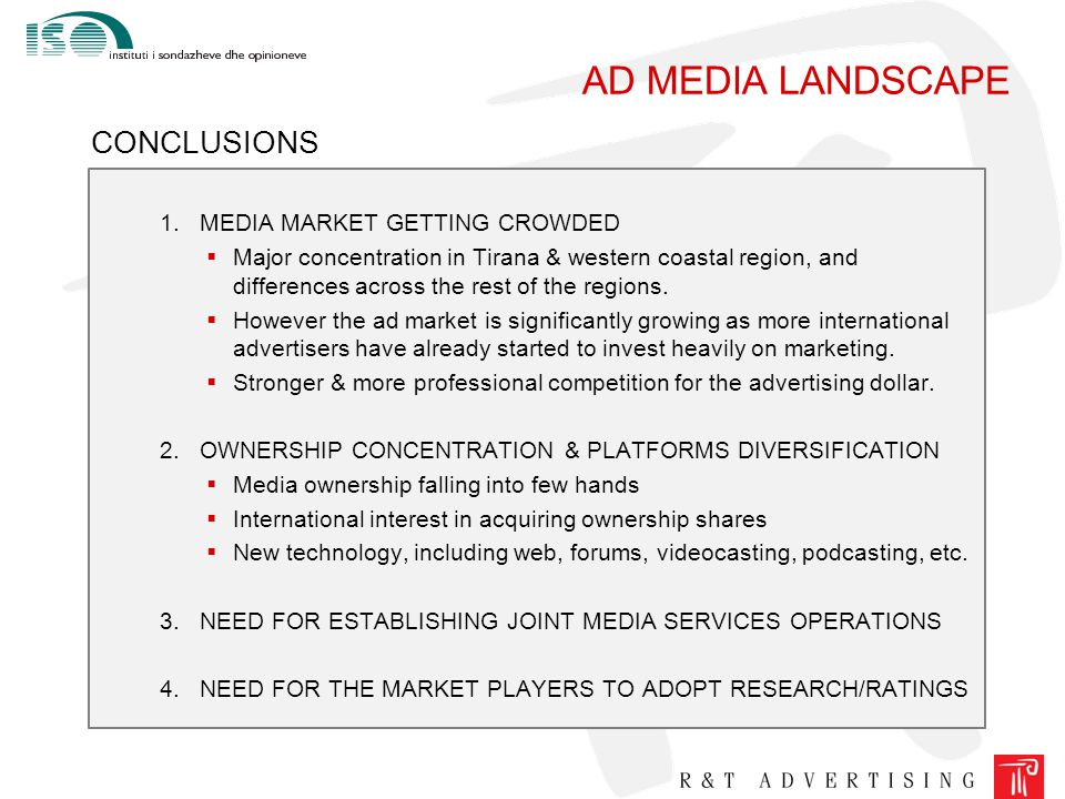 AD MEDIA LANDSCAPE 1.MEDIA MARKET GETTING CROWDED  Major concentration in Tirana & western coastal region, and differences across the rest of the regions.