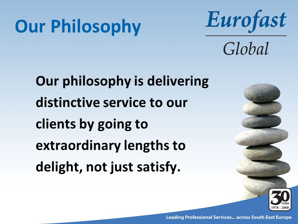 Our philosophy is delivering distinctive service to our clients by going to extraordinary lengths to delight, not just satisfy.