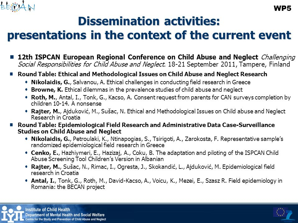 Dissemination activities: presentations in the context of the current event 12th ISPCAN European Regional Conference on Child Abuse and Neglect Challe