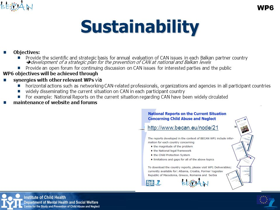 Sustainability Objectives: Provide the scientific and strategic basis for annual evaluation of CAN issues in each Balkan partner country  development