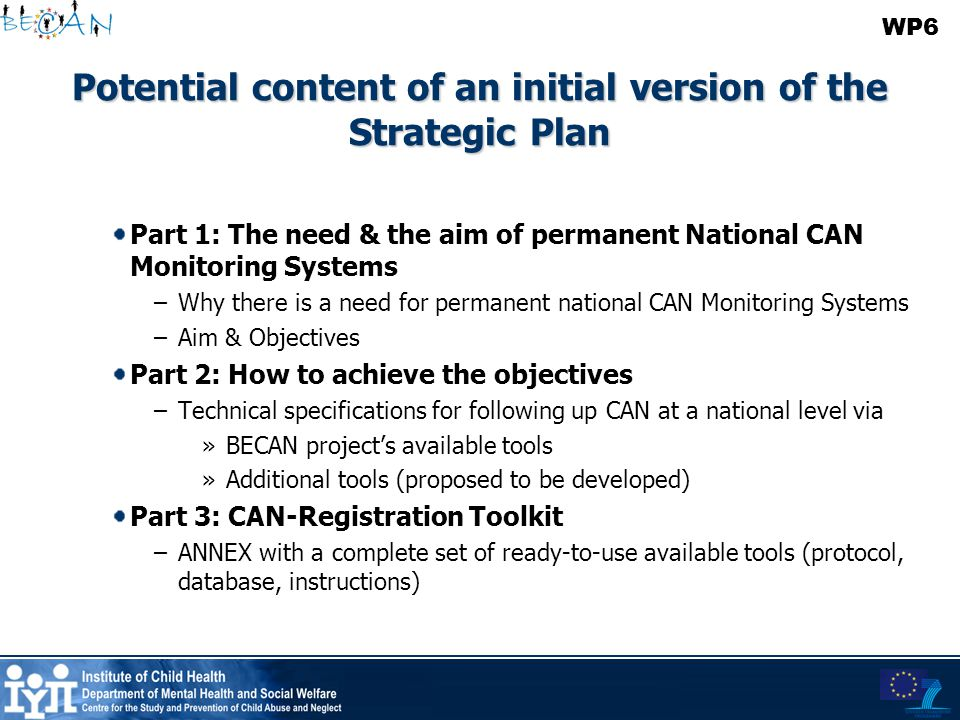 Potential content of an initial version of the Strategic Plan Part 1: The need & the aim of permanent National CAN Monitoring Systems –Why there is a