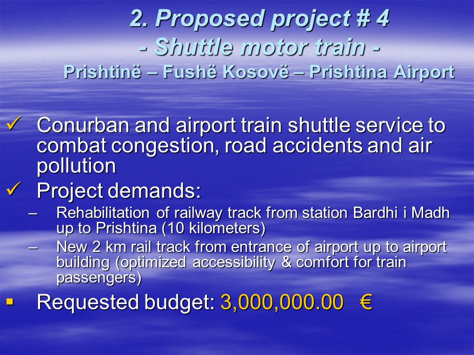 2. Proposed project # 4 - Shuttle motor train - Prishtinë – Fushë Kosovë – Prishtina Airport Conurban and airport train shuttle service to combat cong