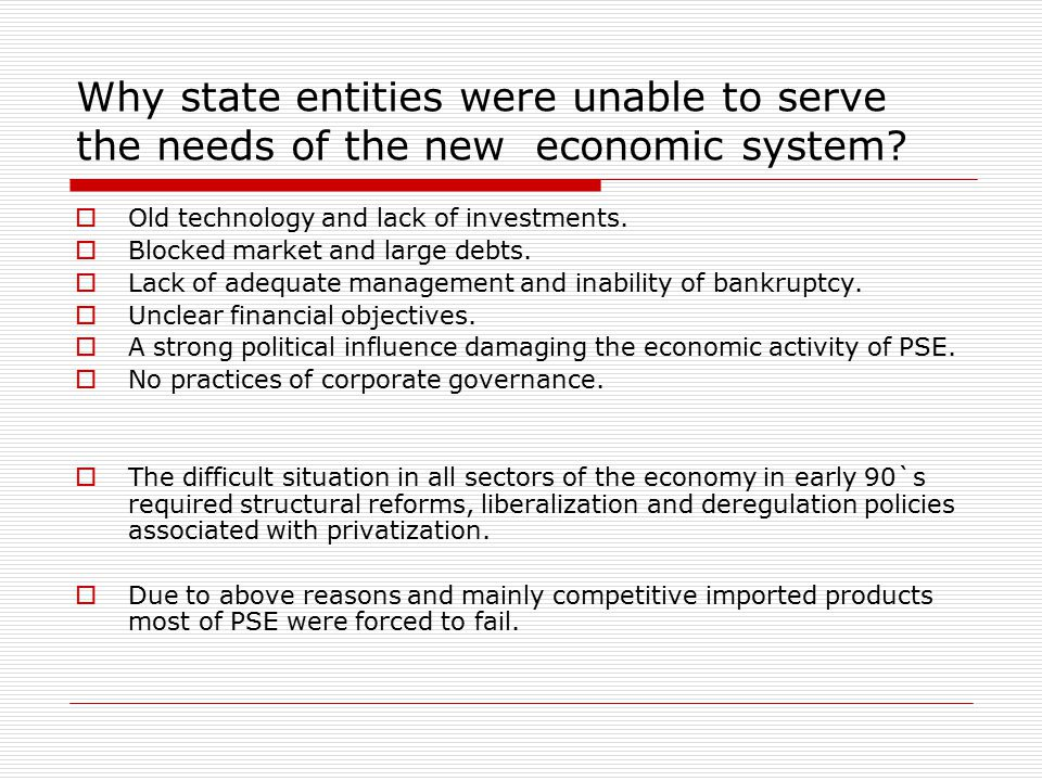 Why state entities were unable to serve the needs of the new economic system.