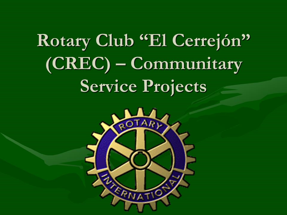 Communitary Service Projects OBJECTIVE To present the communitary service projects and activities developed bt the CREC : For the CREC Members to have knowledge of what has been done, and what we are working in,For the CREC Members to have knowledge of what has been done, and what we are working in, To awaken in our club members their helping and community service spirit for them to assume their leadership role.To awaken in our club members their helping and community service spirit for them to assume their leadership role.