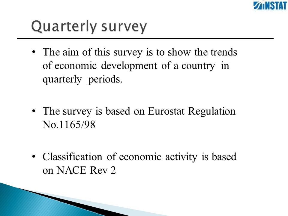 The aim of this survey is to show the trends of economic development of a country in quarterly periods.