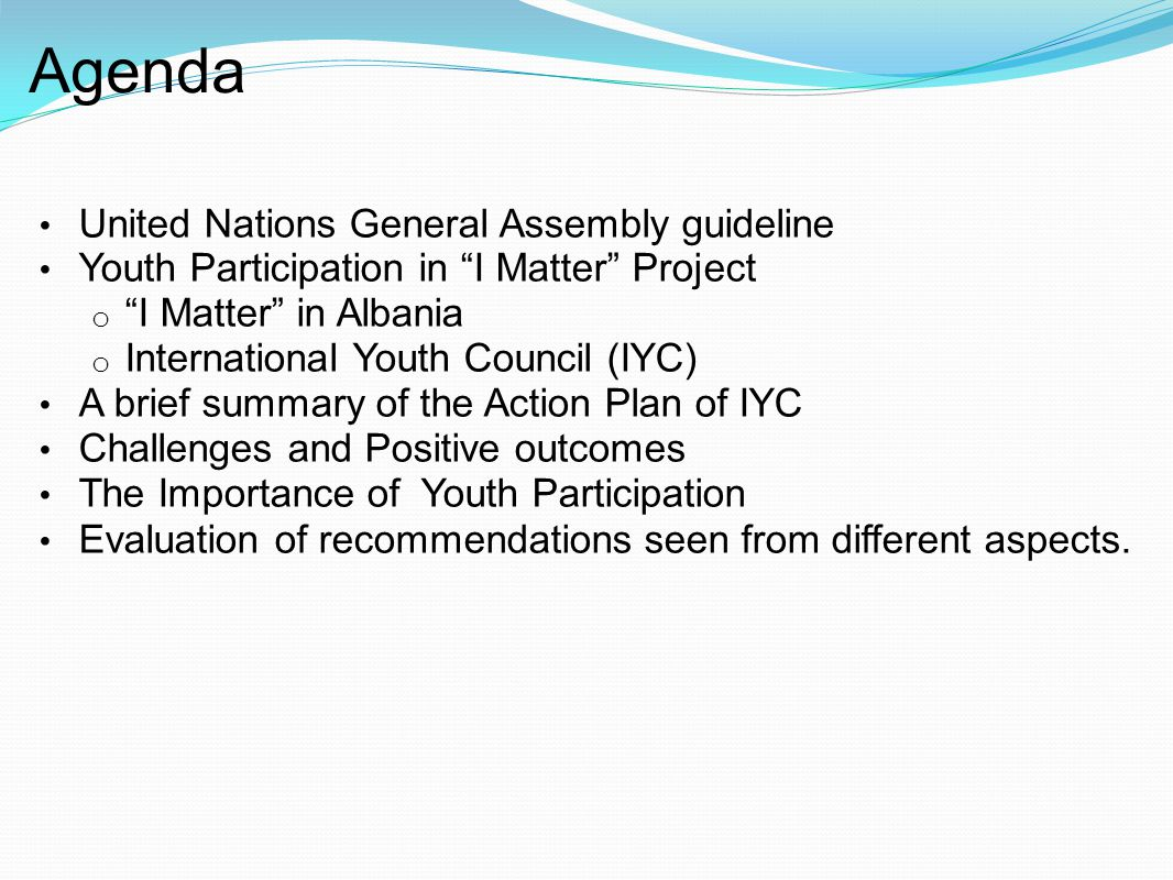 """Agenda United Nations General Assembly guideline Youth Participation in """"I Matter"""" Project o """"I Matter"""" in Albania o International Youth Council (IYC)"""