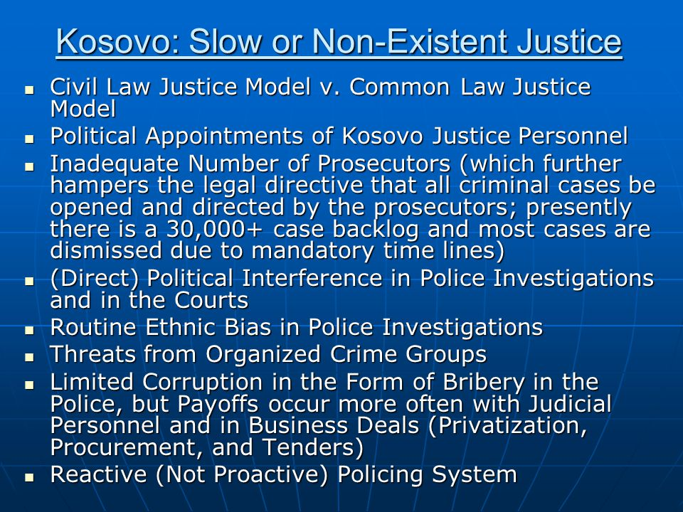 Kosovo: Slow or Non-Existent Justice Civil Law Justice Model v. Common Law Justice Model Civil Law Justice Model v. Common Law Justice Model Political