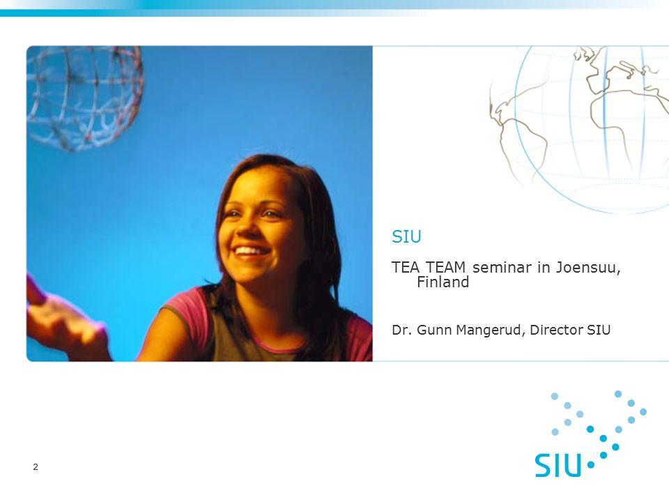 2 SIU TEA TEAM seminar in Joensuu, Finland Dr. Gunn Mangerud, Director SIU