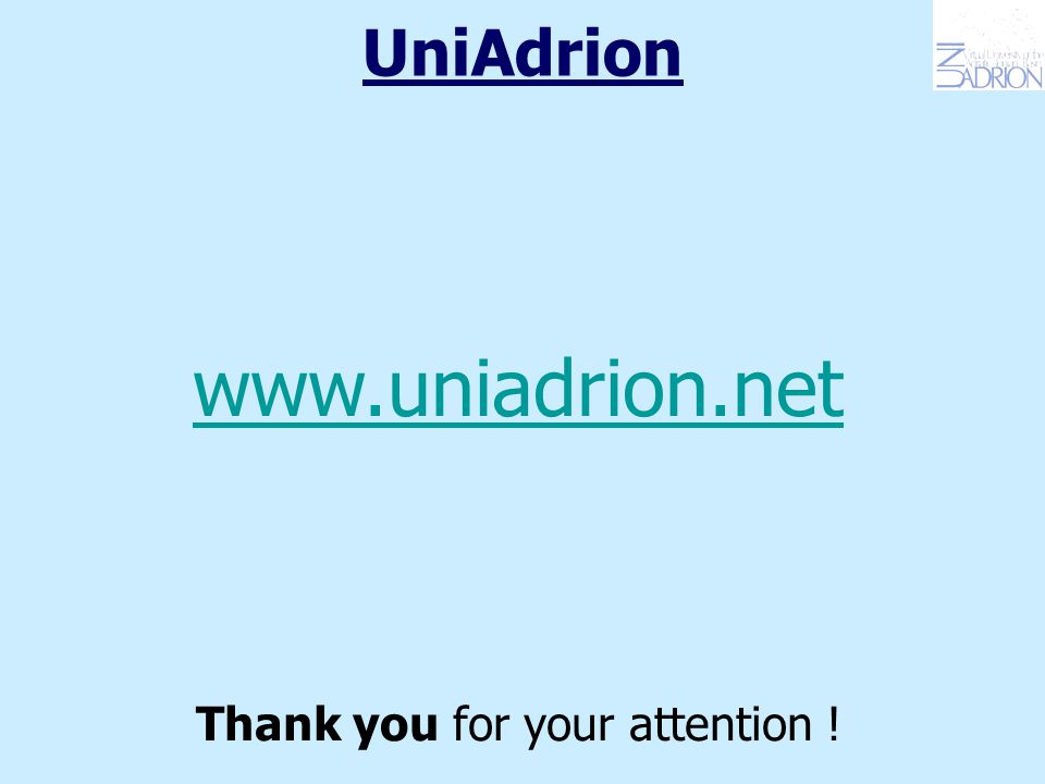 UniAdrion www.uniadrion.net Thank you for your attention !