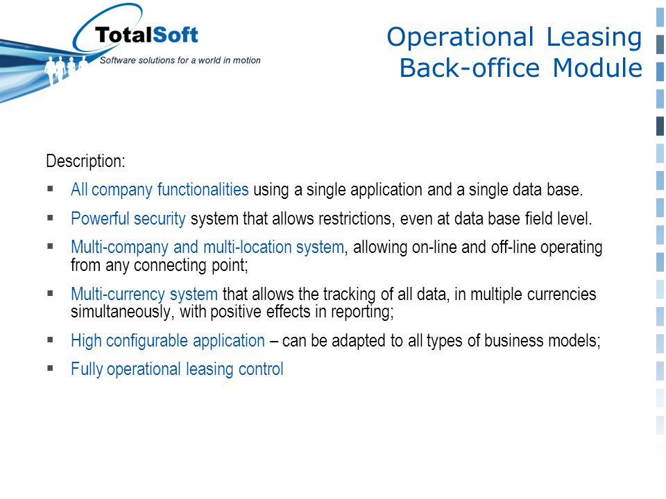Operational Leasing Back-office Module Description:  All company functionalities using a single application and a single data base.