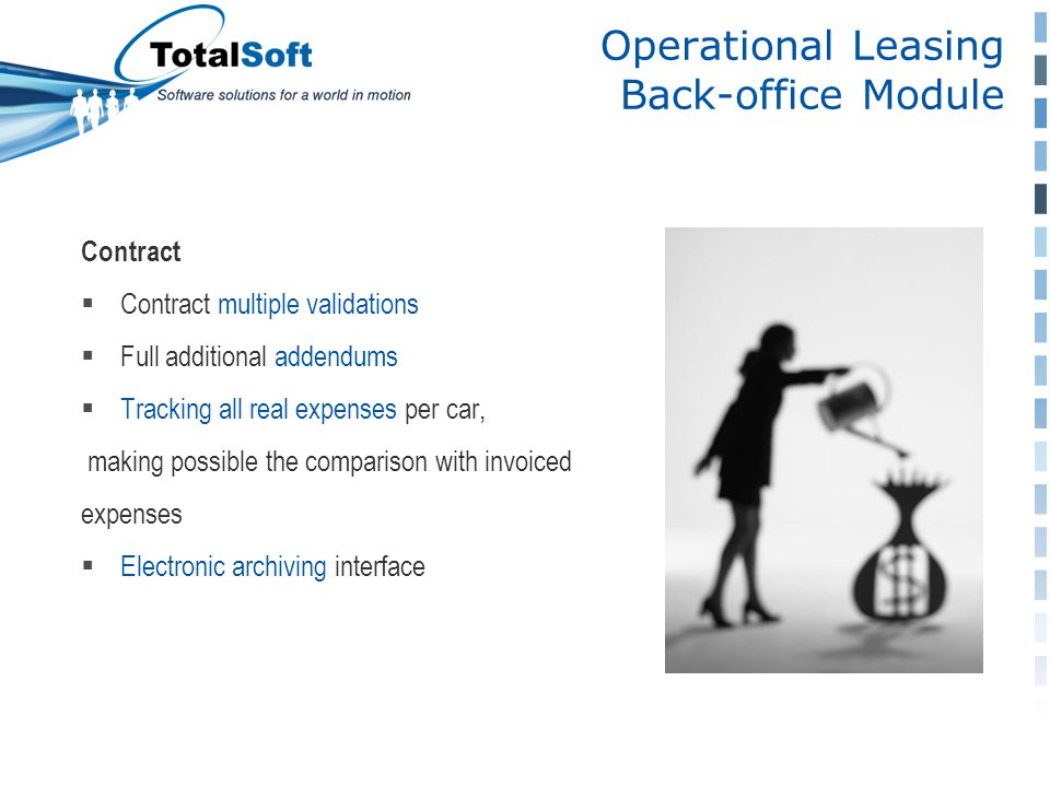 Operational Leasing Back-office Module Contract  Contract multiple validations  Full additional addendums  Tracking all real expenses per car, making possible the comparison with invoiced expenses  Electronic archiving interface
