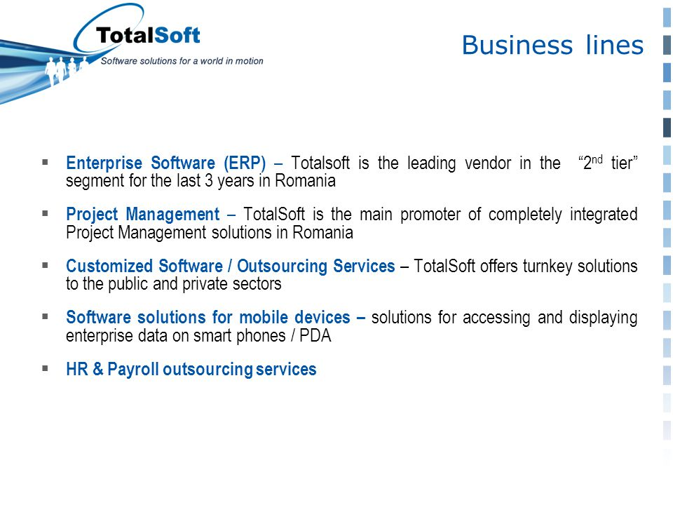 """ Enterprise Software (ERP) – Totalsoft is the leading vendor in the """"2 nd tier"""" segment for the last 3 years in Romania  Project Management – TotalS"""