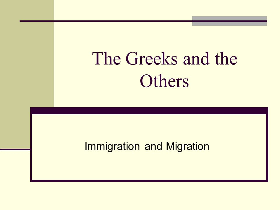 The Greeks and the Others Immigration and Migration