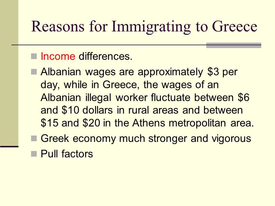 Reasons for Immigrating to Greece Income differences.