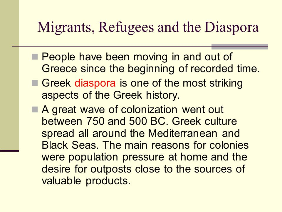Migrants, Refugees and the Diaspora People have been moving in and out of Greece since the beginning of recorded time.
