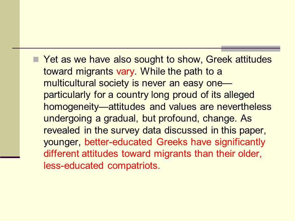 Yet as we have also sought to show, Greek attitudes toward migrants vary.