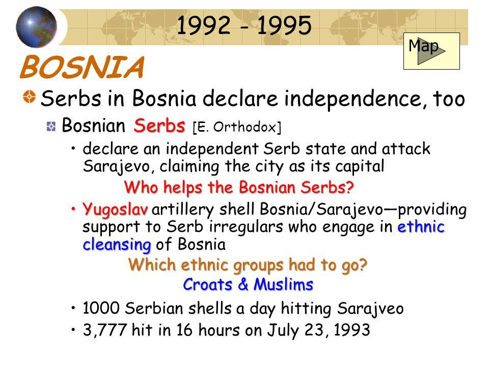 BOSNIA Serbs in Bosnia declare independence, too Serbs Bosnian Serbs [E.