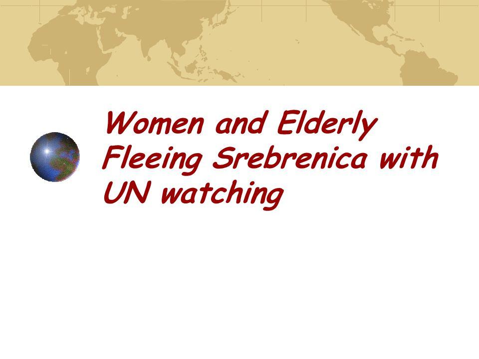 Women and Elderly Fleeing Srebrenica with UN watching