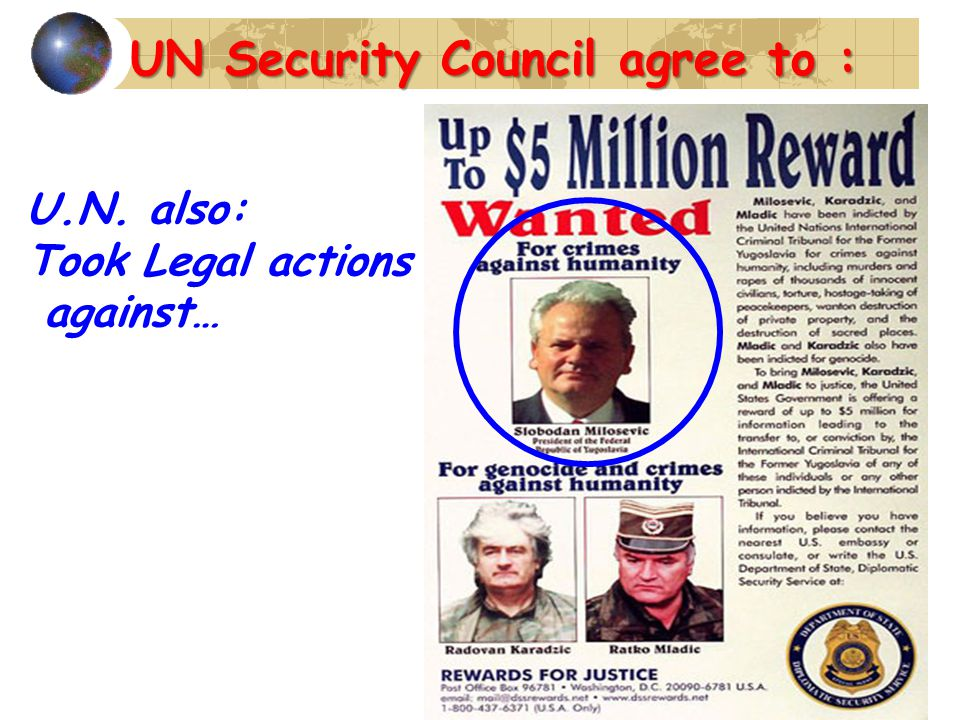 U.N. also: Took Legal actions against… UN Security Council agree to :