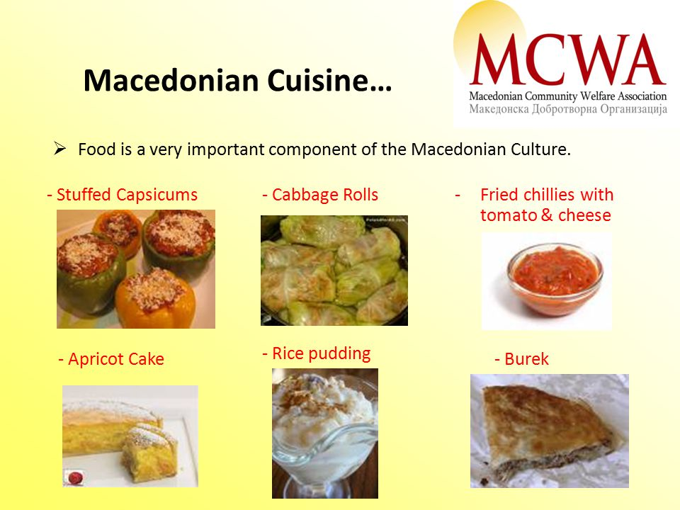 Macedonian Cuisine…  Food is a very important component of the Macedonian Culture.