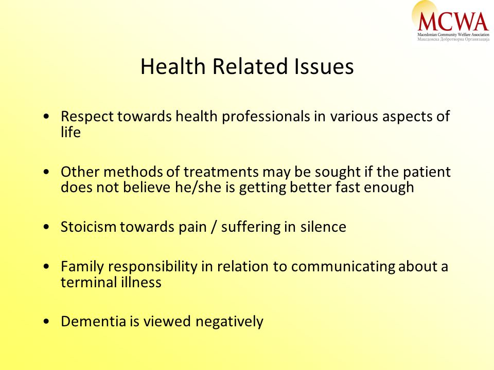 Health Related Issues Respect towards health professionals in various aspects of life Other methods of treatments may be sought if the patient does no