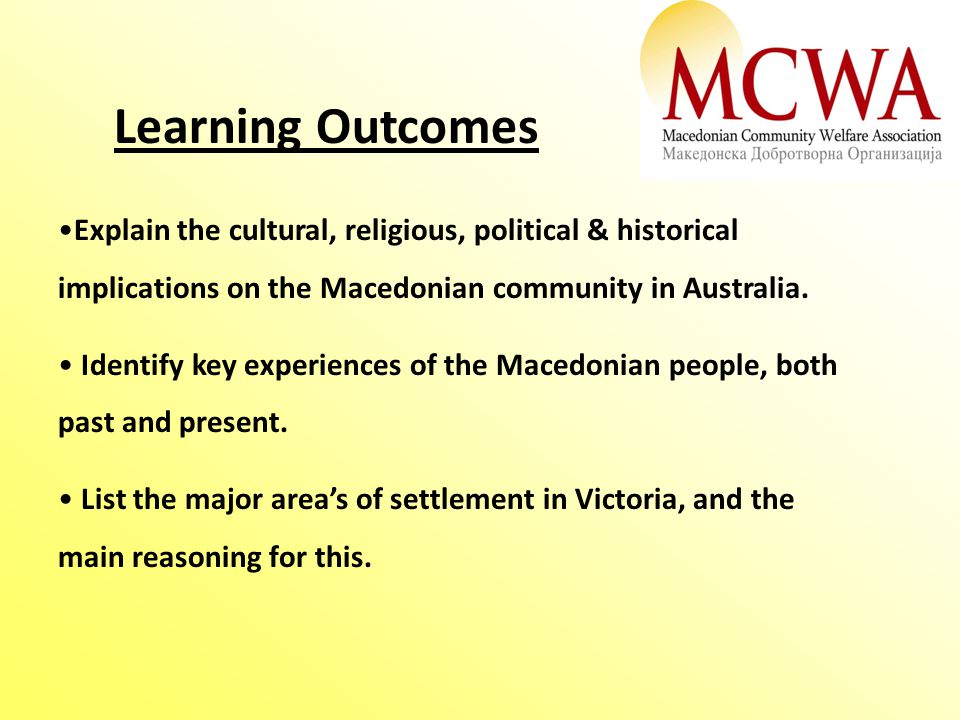 Explain the cultural, religious, political & historical implications on the Macedonian community in Australia. Identify key experiences of the Macedon