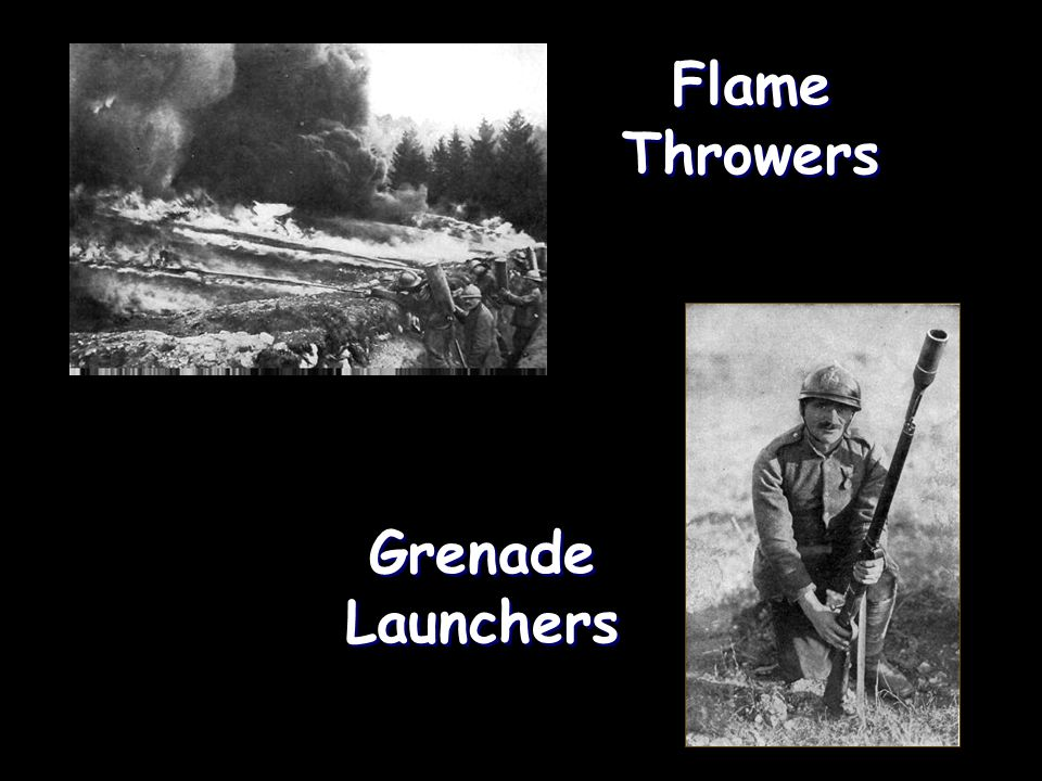 Flame Throwers Grenade Launchers