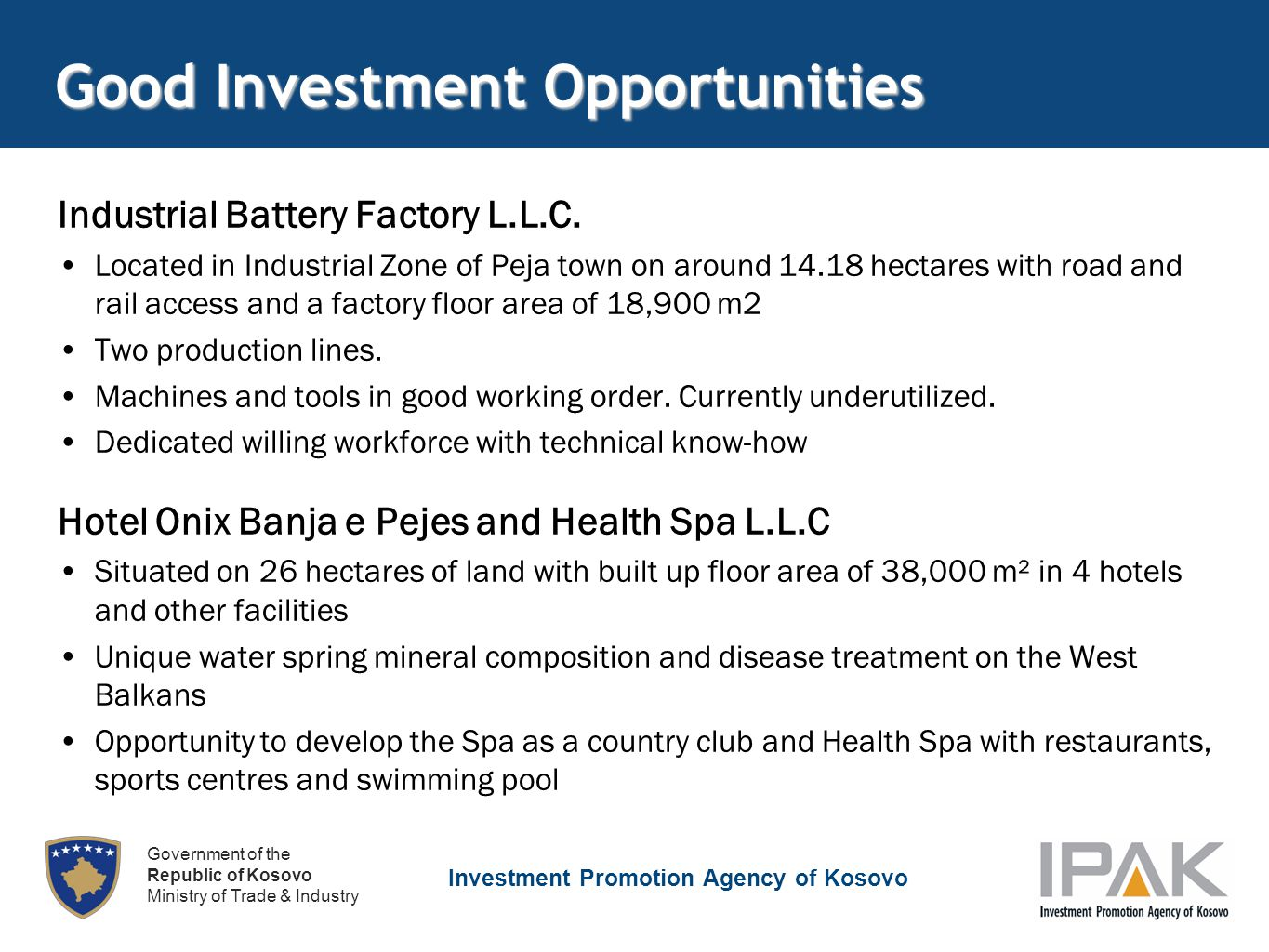 Investment Promotion Agency of Kosovo Government of the Republic of Kosovo Ministry of Trade & Industry Good Investment Opportunities Industrial Battery Factory L.L.C.