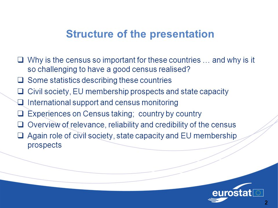 Structure of the presentation  Why is the census so important for these countries … and why is it so challenging to have a good census realised?  So