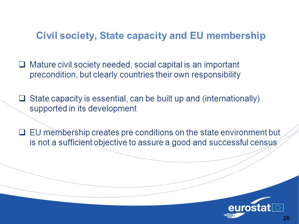 Civil society, State capacity and EU membership  Mature civil society needed, social capital is an important precondition, but clearly countries thei