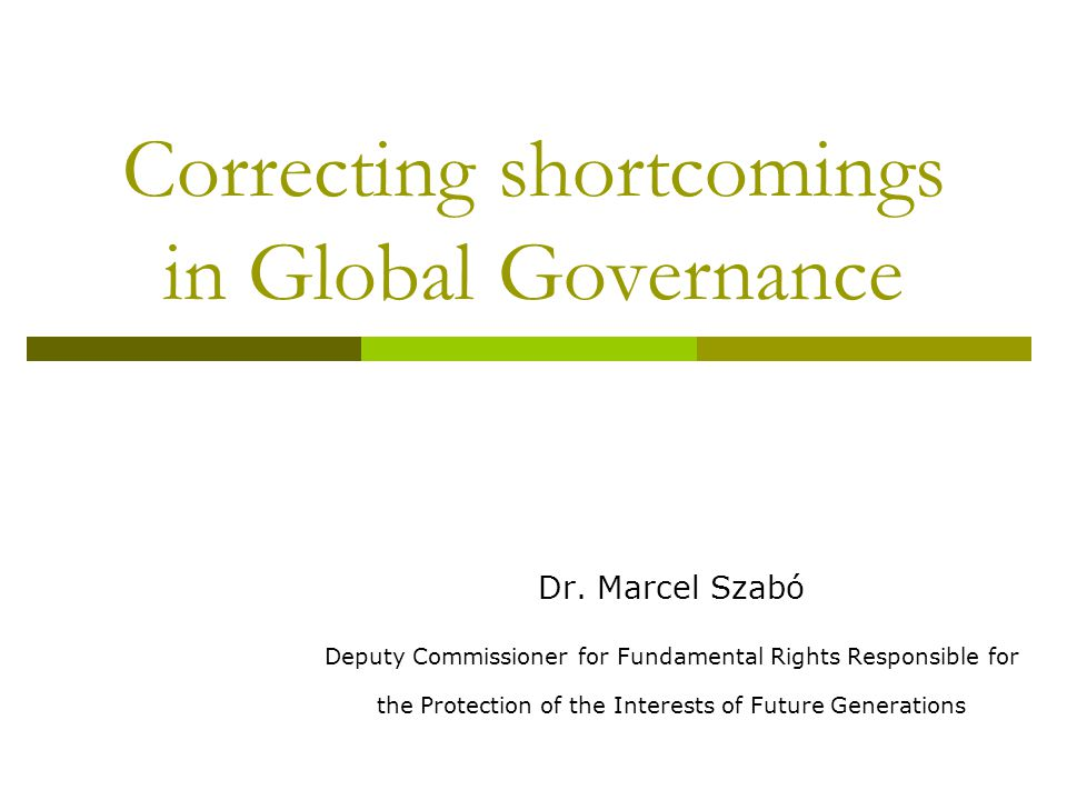 Correcting shortcomings in Global Governance Dr.