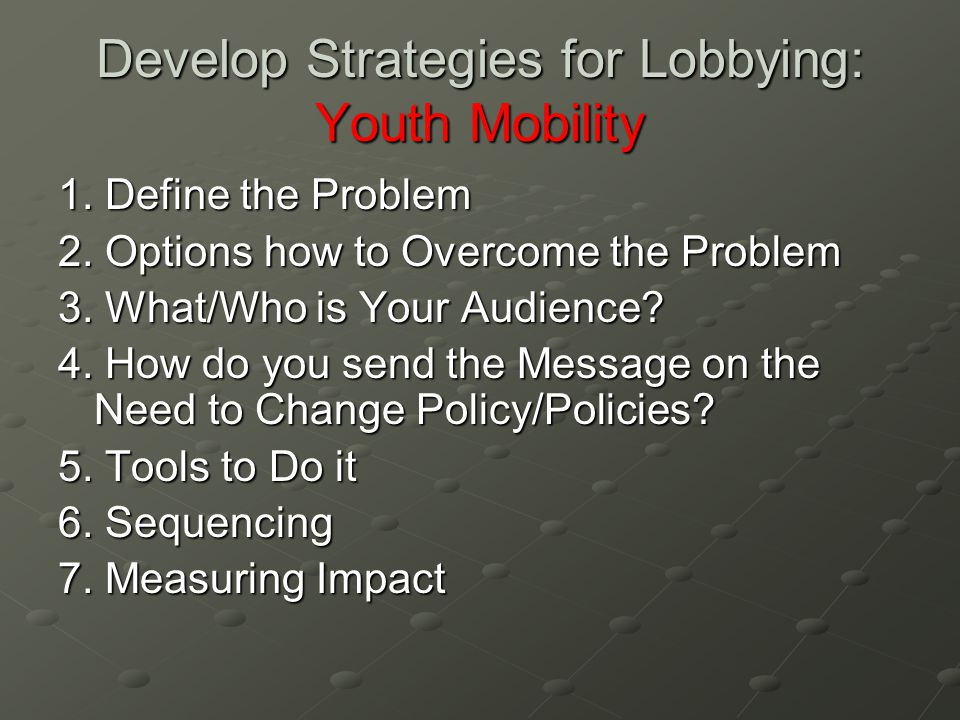 Develop Strategies for Lobbying: Youth Mobility 1.