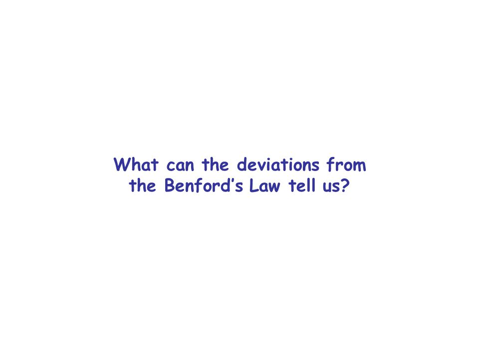 What can the deviations from the Benford's Law tell us