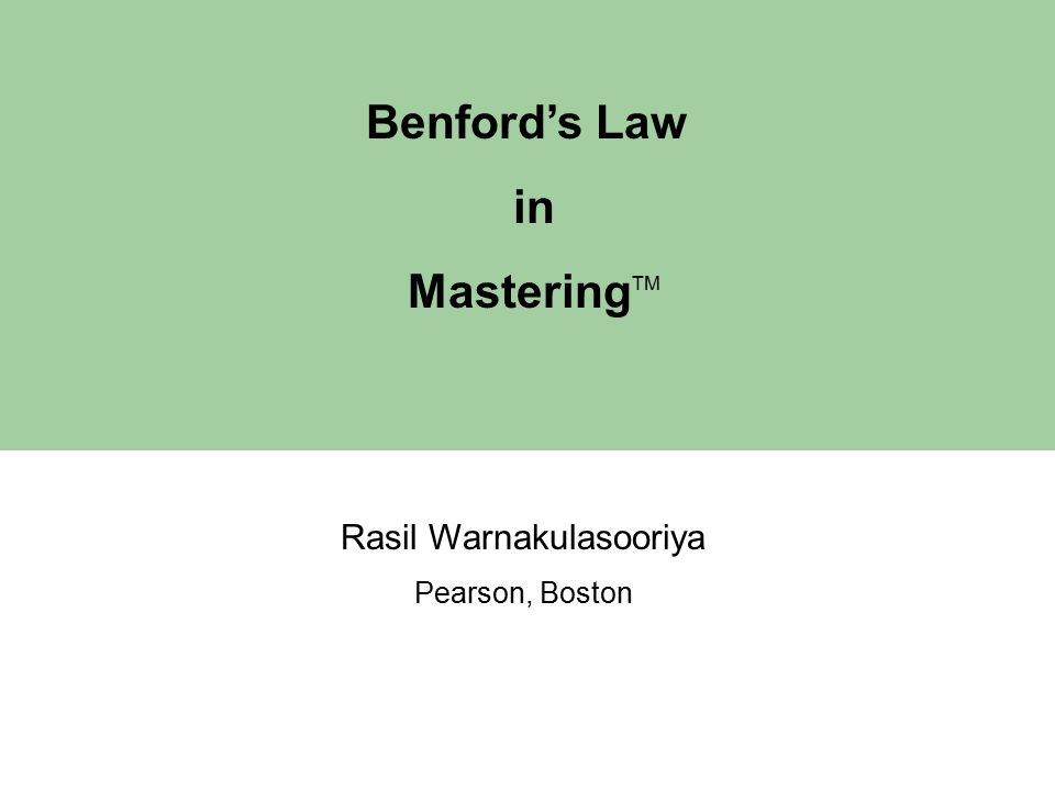 Benford's Law in Mastering TM Rasil Warnakulasooriya Pearson, Boston