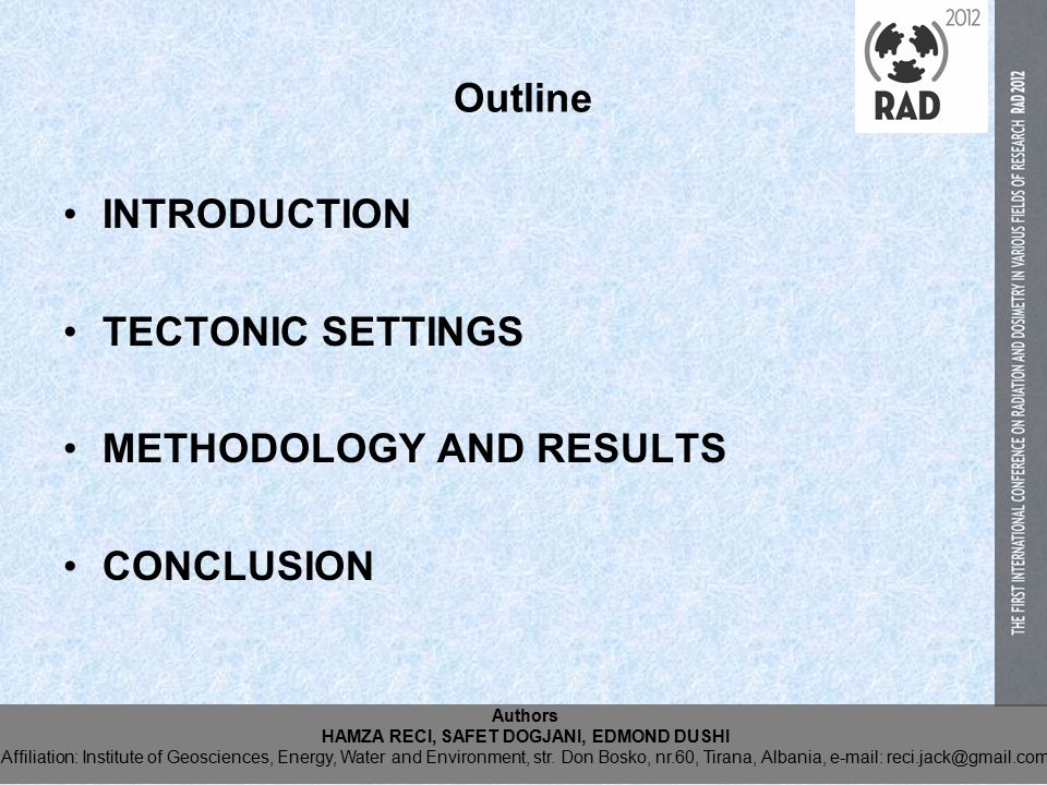 Outline INTRODUCTION TECTONIC SETTINGS METHODOLOGY AND RESULTS CONCLUSION Authors HAMZA RECI, SAFET DOGJANI, EDMOND DUSHI Affiliation: Institute of Geosciences, Energy, Water and Environment, str.