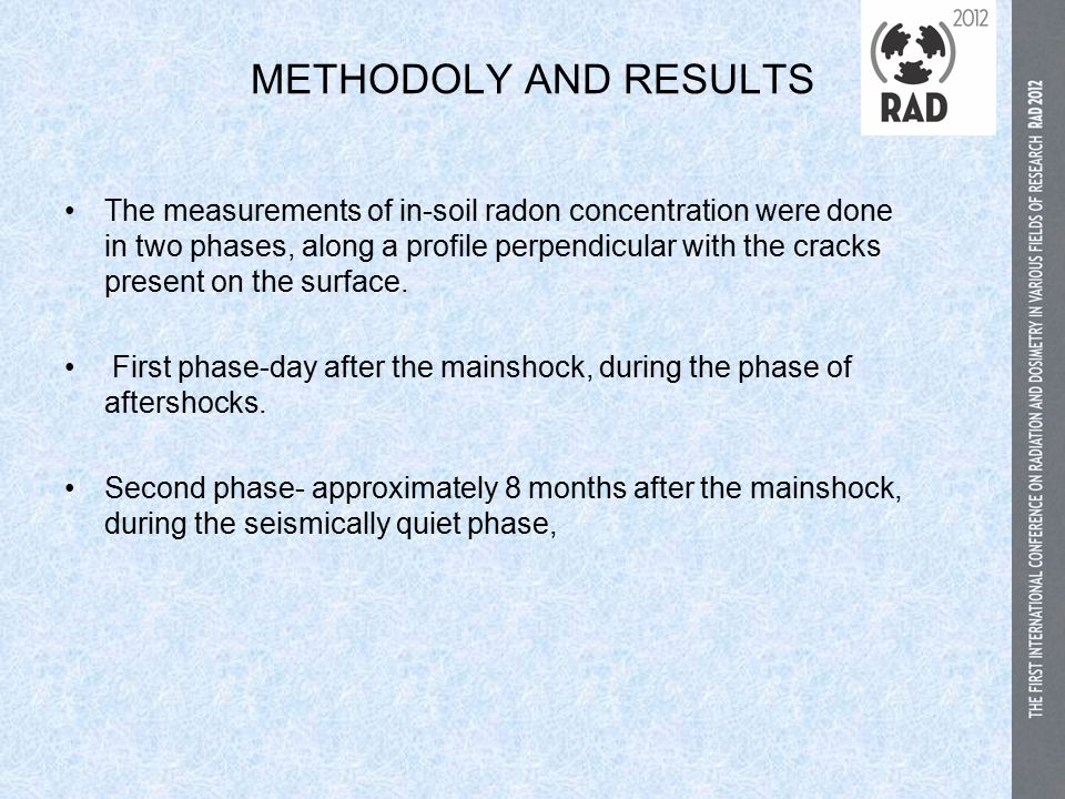 METHODOLY AND RESULTS The measurements of in-soil radon concentration were done in two phases, along a profile perpendicular with the cracks present on the surface.