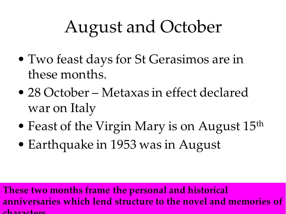 August and October Two feast days for St Gerasimos are in these months.