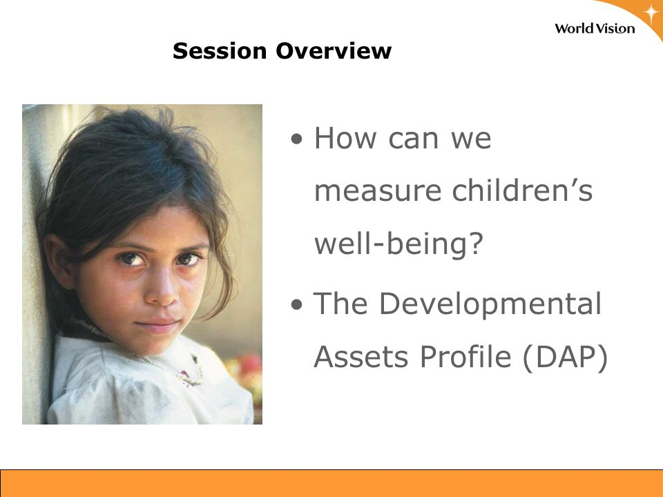 Session Overview How can we measure children's well-being.
