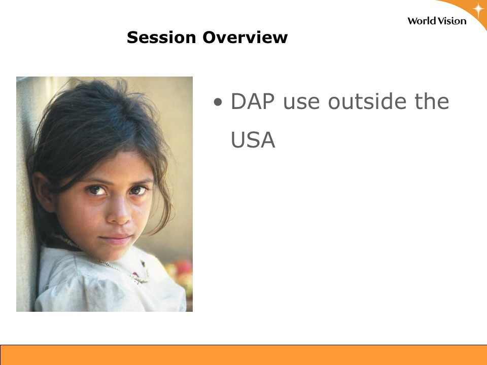Session Overview DAP use outside the USA 17
