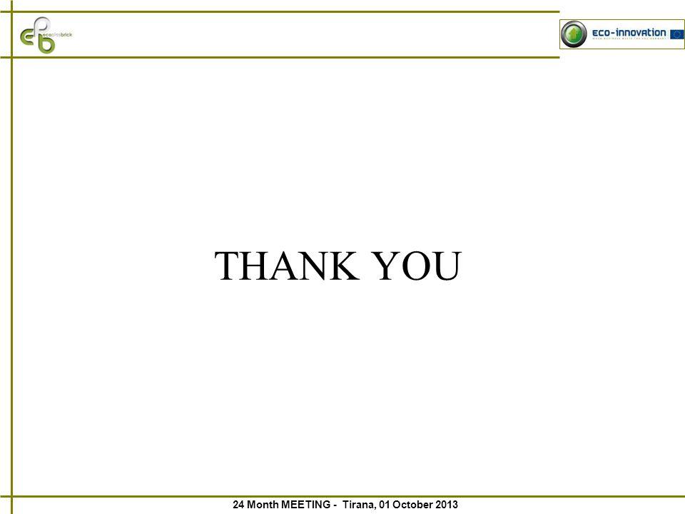 24 Month MEETING - Tirana, 01 October 2013 THANK YOU