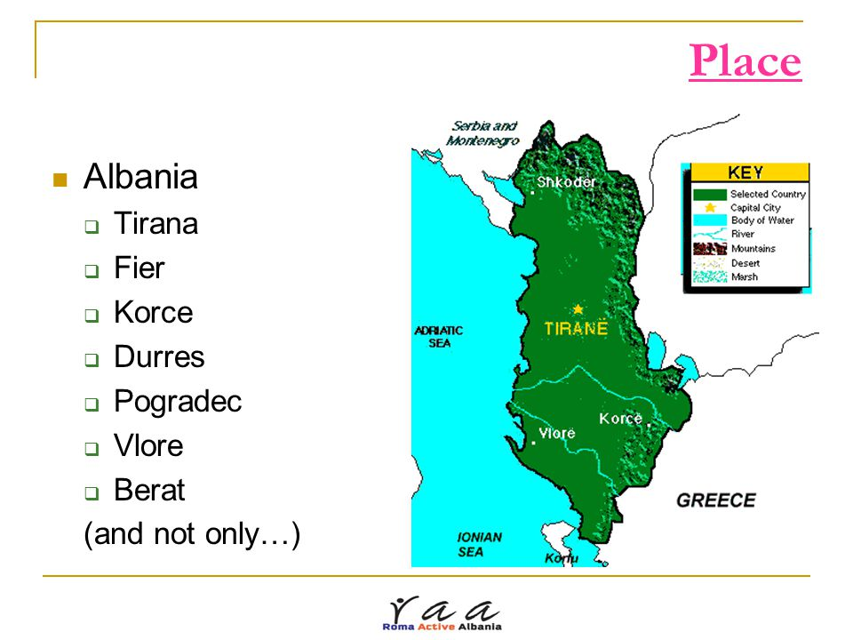 Place Albania  Tirana  Fier  Korce  Durres  Pogradec  Vlore  Berat (and not only…)