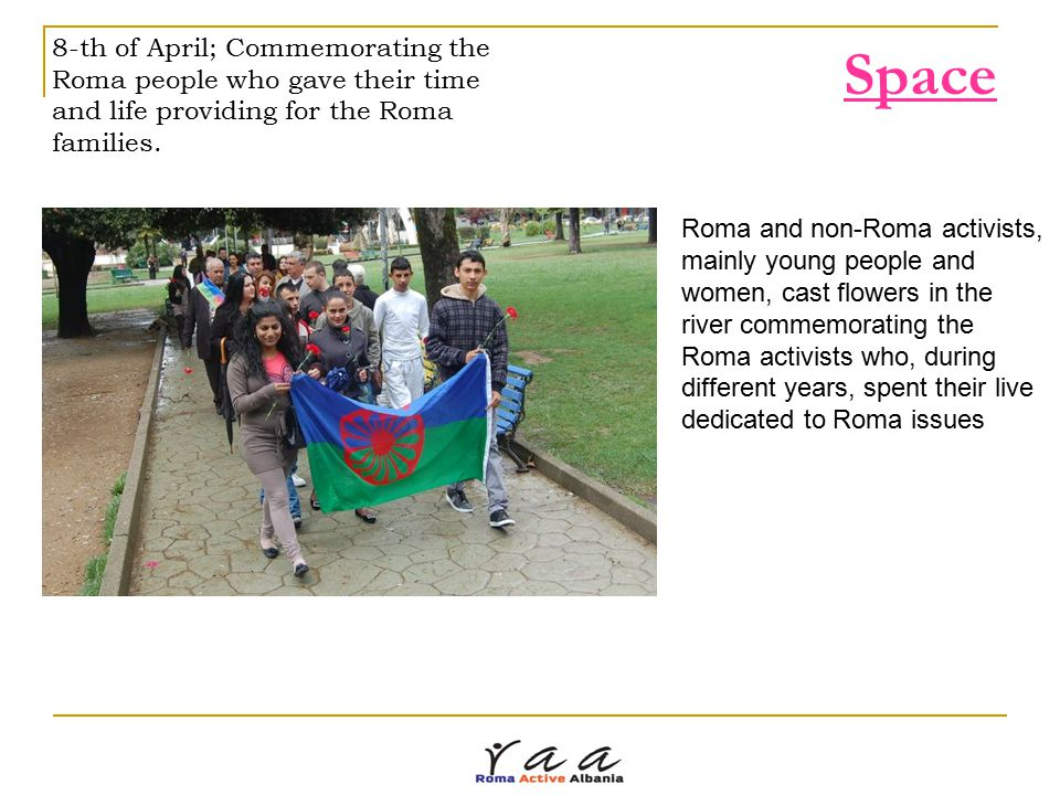Space 8-th of April; Commemorating the Roma people who gave their time and life providing for the Roma families.